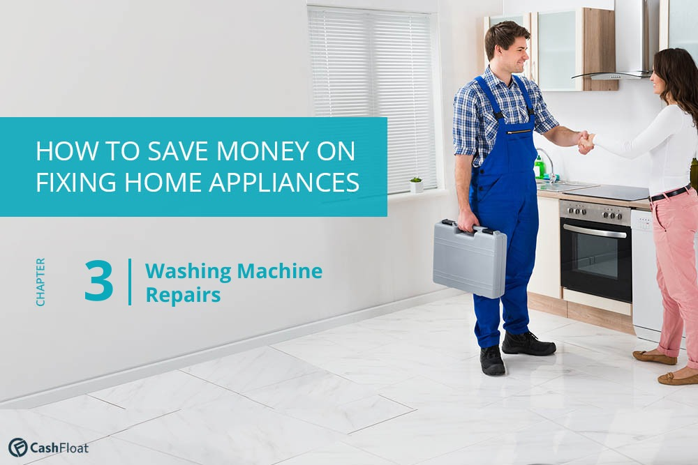 Everything you need to know about washing machine repairs - Cashfloat